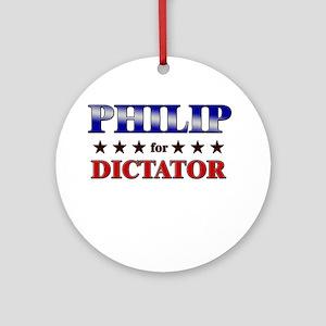 PHILIP for dictator Ornament (Round)