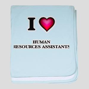I love Human Resources Assistants baby blanket