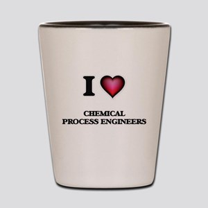 I love Chemical Process Engineers Shot Glass