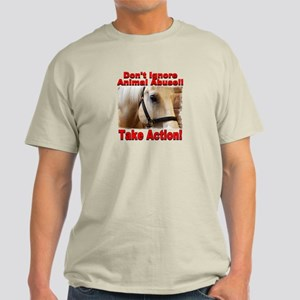 Don't ignore animal abuse... Light T-Shirt