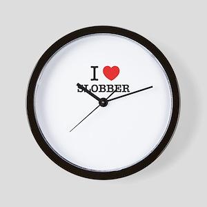 I Love SLOBBER Wall Clock
