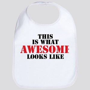 This is what AWESOME looks like Bib