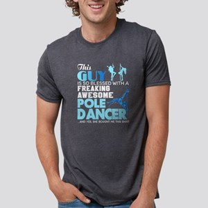 This Guy Is So Blessed With A Pole Dancer T-Shirt