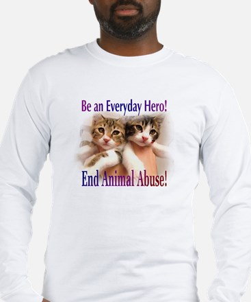 Be an Everyday Hero... Long Sleeve T-Shirt