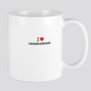 I Love UNDERCARRIAGE Mugs