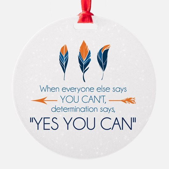 Yes You Can Ornament