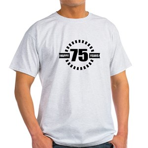 Happy 75 Years Birthday Designs Light T Shirt