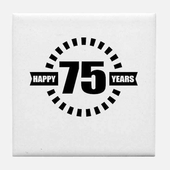 Happy 75 Years Birthday Designs Tile Coaster