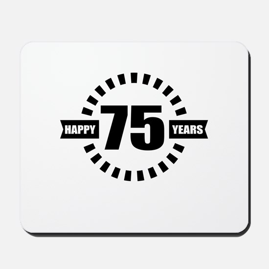 Happy 75 Years Birthday Designs Mousepad