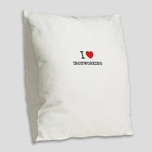 I Love IRONWORKING Burlap Throw Pillow