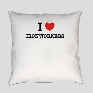 I Love IRONWORKERS Everyday Pillow