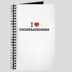 I Love UNDEFEATEDNESS Journal
