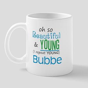 Beautiful and Young Bubbe Mug