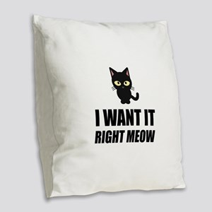 Right Meow Burlap Throw Pillow