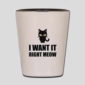 Right Meow Shot Glass