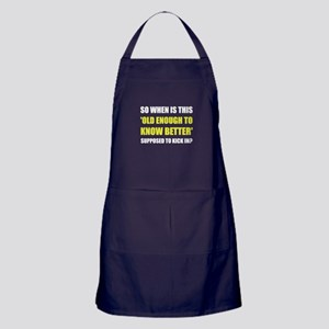 Old Enough To Know Better Apron (dark)