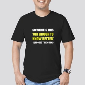 Old Enough To Know Better T-Shirt
