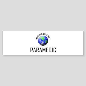 World's Greatest PARAMEDIC Bumper Sticker