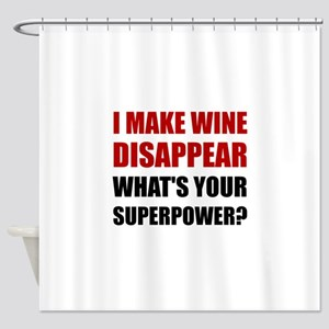 Wine Disappear Superpower Shower Curtain