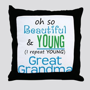 Beautiful and Young Great Grandma Throw Pillow
