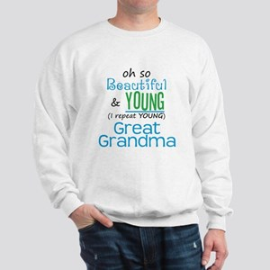 Beautiful and Young Great Grandma Sweatshirt