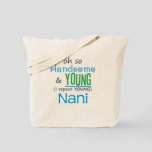 Handsome and Young Nani Tote Bag