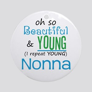 Beautiful and Young Nonna Ornament (Round)