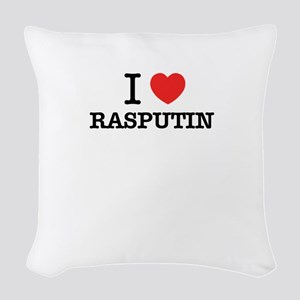 I Love RASPUTIN Woven Throw Pillow