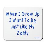 Just Like Zaidy Mousepad