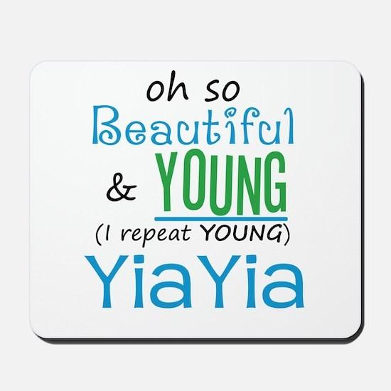 Beautiful and Young YiaYia Mousepad