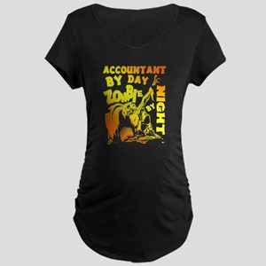Accountant By Day Zombie By Nigh Maternity T-Shirt
