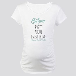 Right About Everything Personali Maternity T-Shirt