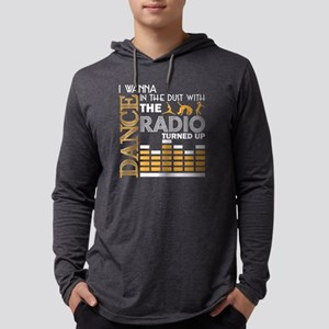 I Wanna Dance In The Dust T Sh Long Sleeve T-Shirt