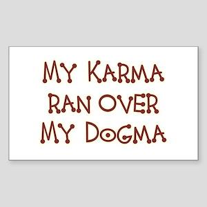 My karma ran over my dogma - Rectangle Sticker