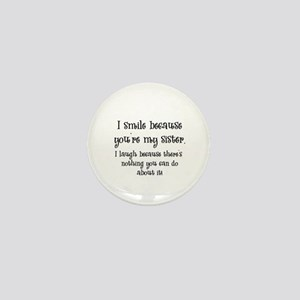 Because You're My Sister Mini Button