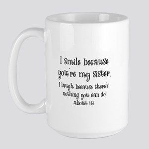 Because You're My Sister Large Mug