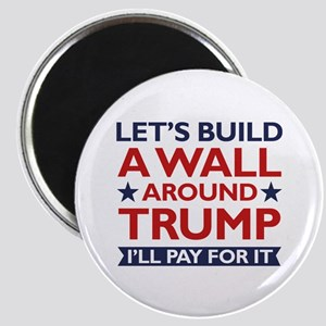 A Wall Around Trump Magnet