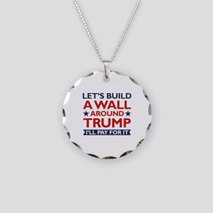 A Wall Around Trump Necklace Circle Charm
