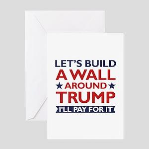 A Wall Around Trump Greeting Card