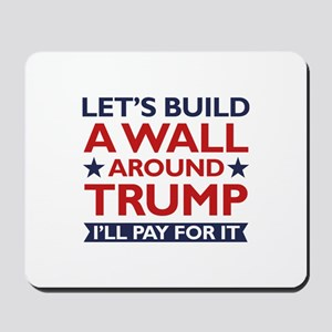 A Wall Around Trump Mousepad