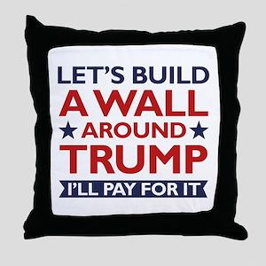 A Wall Around Trump Throw Pillow