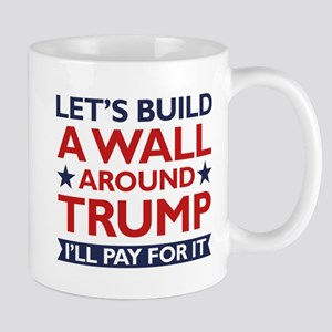 A Wall Around Trump Mug