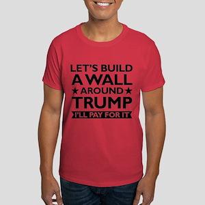 A Wall Around Trump Dark T-Shirt