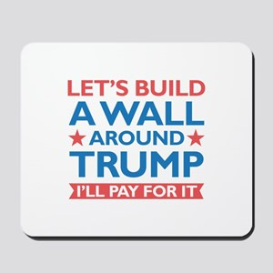 A Wall Around Trump Mousepad