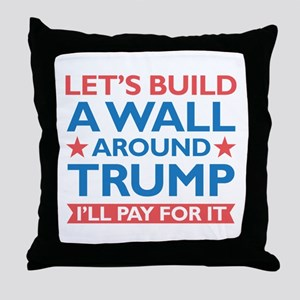 A Wall Around Trump Throw Pillow