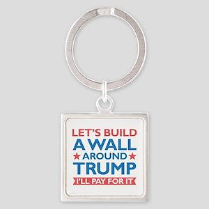 A Wall Around Trump Square Keychain