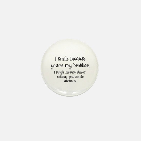 Because You're My Brother Mini Button
