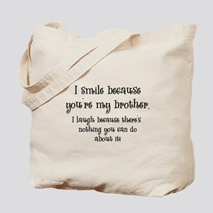 Because You're My Brother Tote Bag