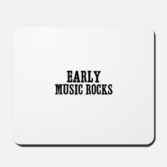 Early  Music Rocks Mousepad