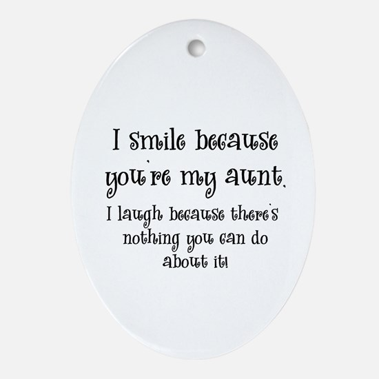 Because You're My Aunt Oval Ornament